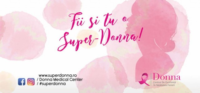 Donna Medical Center lansează campania Fii o Super-Donna!
